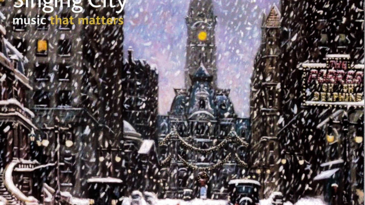 "Singing City Holiday Concert – ""Philadelphia: An Immigrant City,"" Sunday, Dec. 15, at 3pm"