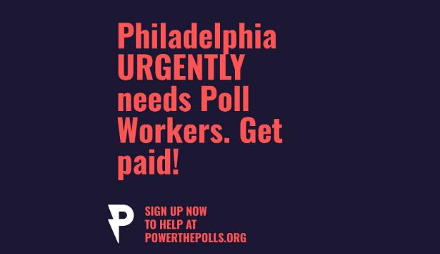 Poll Workers Needed in Philadelphia!!